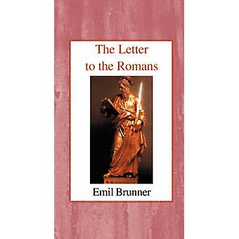 The Letter to the Romans by Emil Brunner - 9780718890483 Book