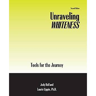 Unraveling Whiteness - Tools for the Journey by Judy Helfand - Laurie