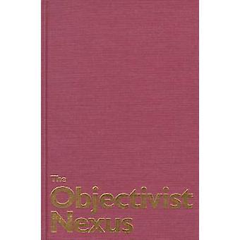 The Objectivist Nexus - Essays in Cultural Poetics by Rachel Blau DuPl