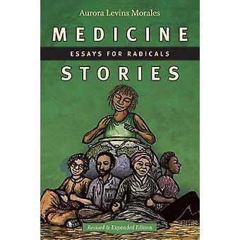 Medicine Stories - Essays for Radicals door Aurora Levins Morales - 9781