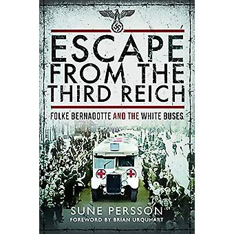 Escape from the Third Reich - Folke Bernadotte and the White Buses by
