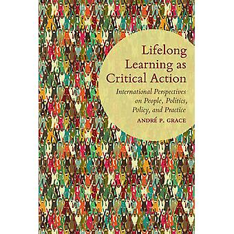 Lifelong Learning as Critical Action - International Perspectives on P