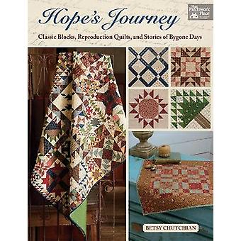 Hope's Journey - Classic Blocks - Reproduction Quilts - and Stories of