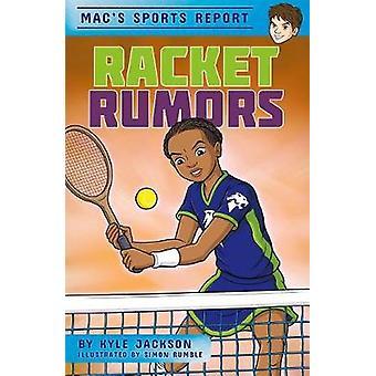 Mac's Sports Report - Racket Rumors by  -Kyle Jackson - 9781631632310