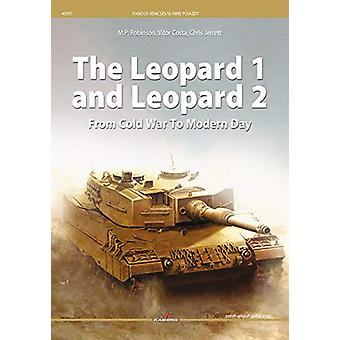 The Leopard 1 and Leopard 2 from Cold War to Modern Day by M.P. Robin