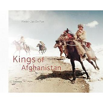 The Kings of Afghanistan - War and Dreams in the Land of the Enlighten