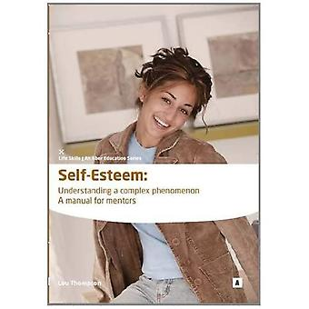 Self Esteem: Understanding a Complex Phenomenon