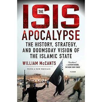 L'ISIS Apocalypse - l'histoire - stratégie - et la Vision apocalyptique de
