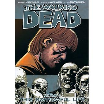Walking Dead Volume 6 This Sorrowful Life by Robert Kirkman