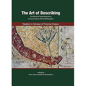 The Art of Describing -Studies  in Honour of Yvonne Harpur by Peter Ja