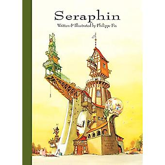 Seraphin by Philippe Fix - 9781939810250 Book