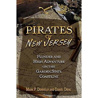 Pirates of New Jersey - Plunder and High Adventure on the Garden State