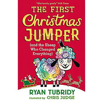 The First Christmas Jumper and the Sheep Who Changed Everything by Ry