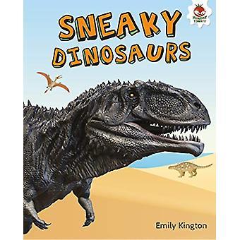 Sneaky Dinosaurs - My Favourite Dinosaurs by Emily Kington - 97819130