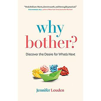 Why Bother - Discover the Desire for What's Next by Jennifer Louden -
