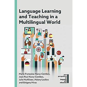 Language Learning and Teaching in a Multilingual World by Marie-Franc