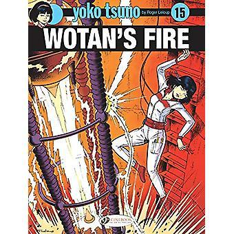 Yoko Tsuno Vol. 15 - Wotan's Fire by Roger Leloup - 9781849185363 Book