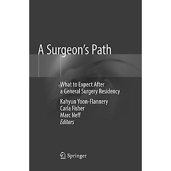 A Surgeons Path by Edited by Kahyun Yoon Flannery & Edited by Carla Fisher & Edited by Marc Neff