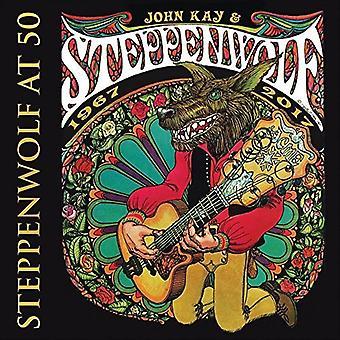 John Kay & Steppenwolf - Steppenwolf at 50 [CD] USA import