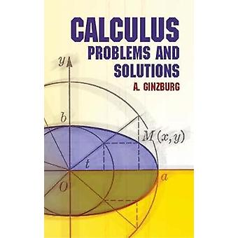 Calculus  Problems and Solutions by A Ginzburg