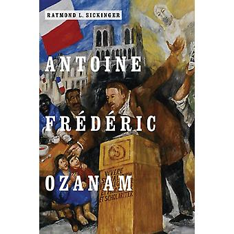 Antoine Frederic Ozanam by Sickinger & Raymond L.
