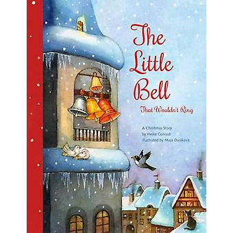 The Little Bell That Wouldnt Ring by Conradi & Heike