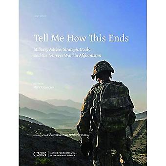 Tell Me How This Ends: Military Advice, Strategic Goals, and the \