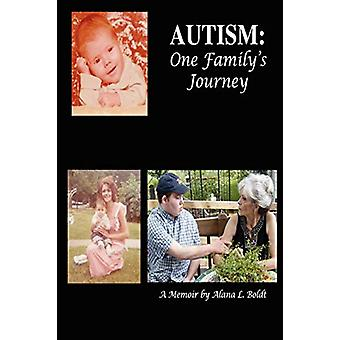 Autism - One Family's Journey by Alana Boldt - 9780615163178 Book