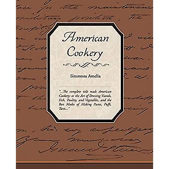 American Cookery by Simmons Amelia - 9781438501727 Book