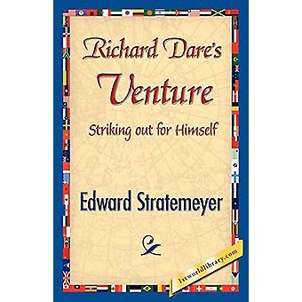 Richard Dare's Venture by Edward Stratemeyer - 9781421842448 Book