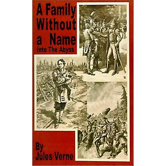 A Family Without a Name - Into the Abyss by Jules Verne - 978158963399