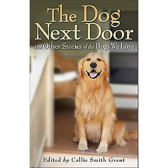 The Dog Next Door by Callie Smith Grant