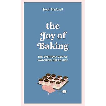La joie de la cuisson Le zen quotidien de regarder le pain monter