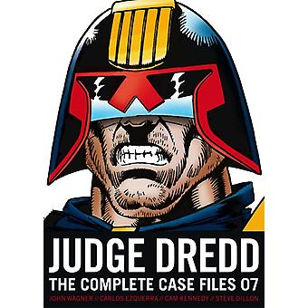 Judge Dredd The Complete Case Files 07 by John Wagner & Alan Grant & Illustrated by Carlos Ezquerra & Illustrated by Steve Dillon & Illustrated by Ron Smith & Illustrated by Cam Kennedy