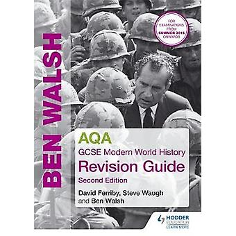 AQA GCSE Modern World History Revision Guide 2nd Edition by Ben Walsh