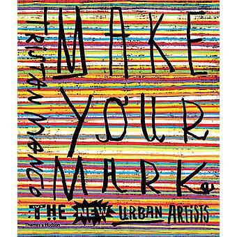 Gör ditt varumärke - de nya urbana artisterna av Tristan Manco - 978050029218