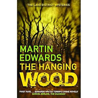 The Hanging Wood by Martin Edwards - 9780749011529 Book