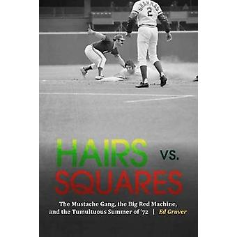 Hairs vs. Squares - The Mustache Gang - the Big Red Machine - and the