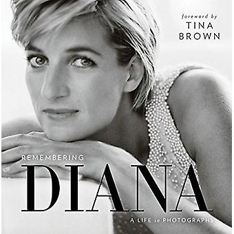Remembering Diana - A Life in Photographs by Tina Brown - 978142621853