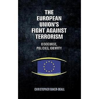 Die Europäische Union Kampf gegen den Terrorismus - Diskurs - Politik-