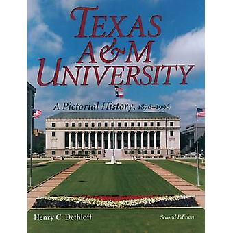 Texas A&M University - A Pictorial History - 1876-1996 (2nd Revised ed