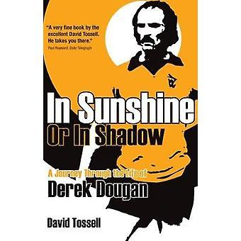 I sol eller i skugga - en resa genom livet av Derek Dougan