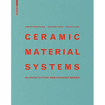 Ceramic Material Systems - In Architecture and Interior Design by Mart