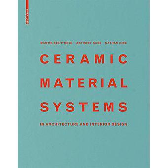 Keramische materiaal systemen - In architectuur en interieur door Mart
