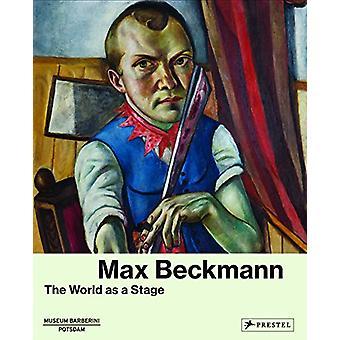 Max Beckmann - världen som ett skede av Sebastian Karnatz - 97837913569