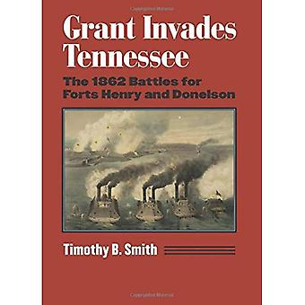Grant Invades Tennessee: The 1862 Battles for Forts Henry and Donelson (Modern War Studies)
