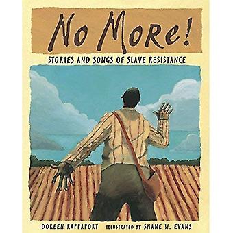Non di più!: storie e canzoni della resistenza schiava