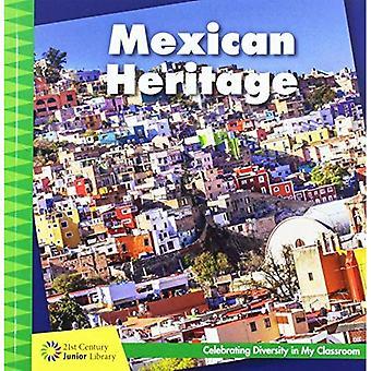 Patrimonio messicana (Biblioteca Junior del XXI secolo: celebrare la diversità nel mio Cla)