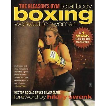 Trening bokserski Gleason siłowni całego ciała dla kobiet: 4-tygodniowych Head-To-Toe Makeover