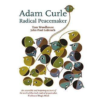 Radicale Vredestichter Adam Curle - Radicale Peacemaker door Tom Woodhouse -